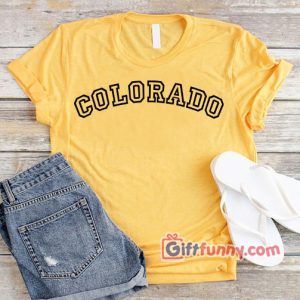 COLORADO-T-Shirt---Gift-Funny-Shirt