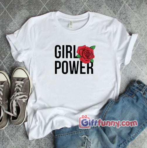 GIRL POWER Shirt – Funny T-Shirt
