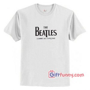 The Beatles Comme des Garcons T-Shirt - Gift Funny Shirt