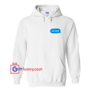 lol wyd hoodie - Gift Funny