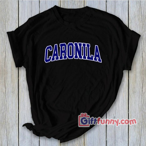 CARONILA-T-Shirt---Funny-Gift