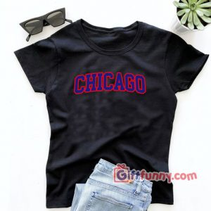 CHICAGO T-Shirt – Gift Funny Shirt