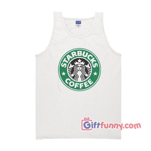 Starbucks Coffee tank top – Funny's Gift Tank Top