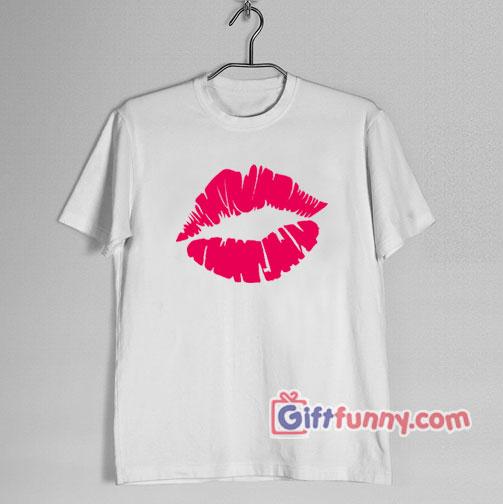 Valentine Shirt – Funny Shirt – pink Kiss Lips Shirt – Kiss T-Shirt