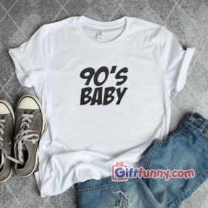 90's T-Shirt - Funny 90's Baby Shirt On Sale