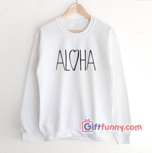 Aloha Love Sweatshirt For Men Women