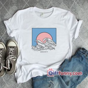 And So It Is Wave T-Shirt - Funny's Gift Shirt