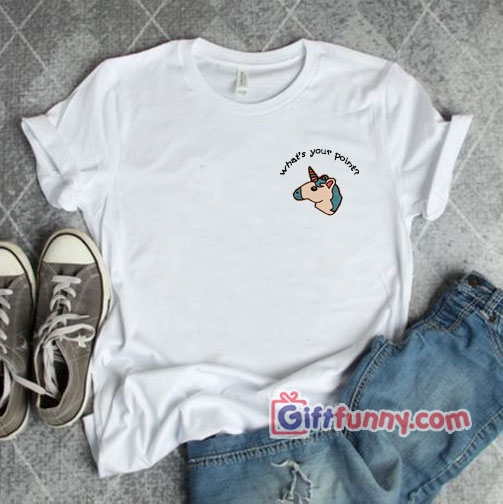 What's Your Point Unicorn T-Shirt – Funny's Gift Shirt