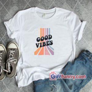Good Vibes 300x300 - Giftfunny