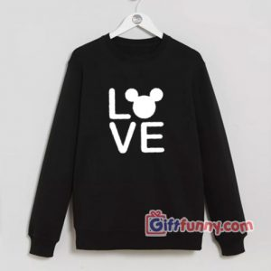 Love Mickey Mouse Sweatshirt - Funny's Mickey Mouse Sweatshirt