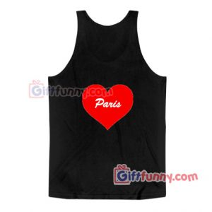 Love Paris Tank Top - Funny Tank Top