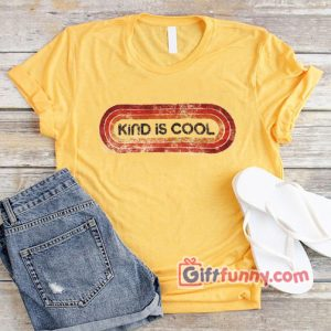 Vintage Shirt Kind is Cool  – Funny's Gift Shirt