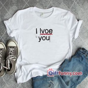 Typo Lvoe you - Typo I Love You Shirt-  funny t-shirt gift