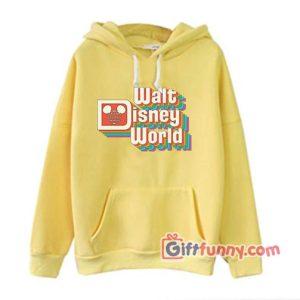 Walt Disney World Hoodie - Vintage Disney Hoodie - Funny's Disney Hoodie