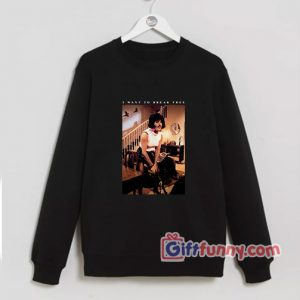 i want to break free funny Freddie mercury Sweatshirt
