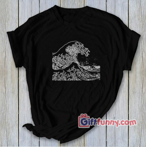 the great Kanagawa wave Shirt – funny t-shirt gift