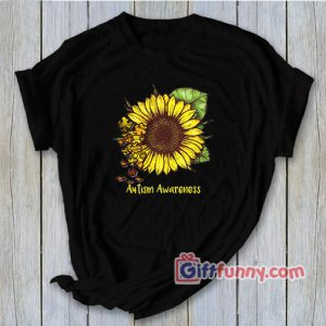 Autism awareness sunflower Shirt – Funny Shirt