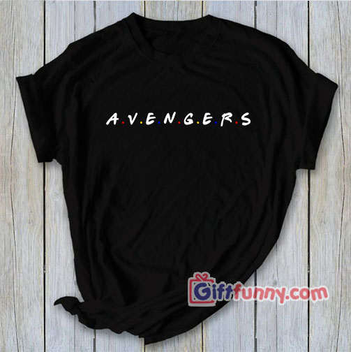Avengers Hero Inspired Friends – Avenger parody shirt – Funny's Shirt