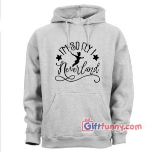 Disney Peterpan I'm so Fly I Neverland Hoodie – Disney Hoodie