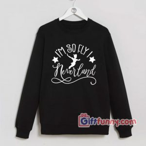 Disney-Peterpan-Im-so-Fly-I-Neverland-Sweatshirt