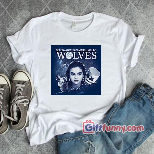 Wolves Selena Gomez Marshmello Shirt - Funny T-Shirt