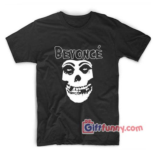 Beyonce-Misfits-Band-Shirt - Funny's Shirt