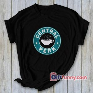 Central perk coffee shirt – Friends TV Show Shirt – Funny's Shirt