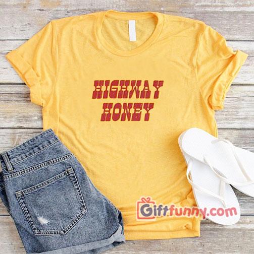 HIGHWAY HONEY Shirt - Funny's T-Shirt