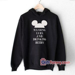 Mickey-Hoodie---Wearing-ears-anda-drink-beers-Hoodie---Funny-Hoodie