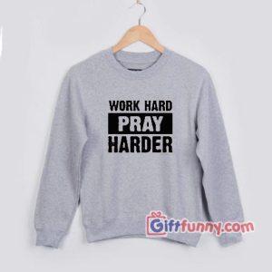 WORK-HARD-PRAY-HARDER