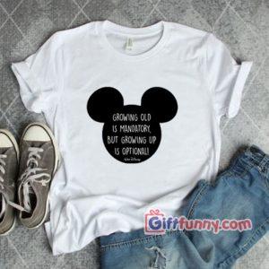 Walt Disney Shirt - Walt Disnet Quote Shirt - Funny Disney Shirt