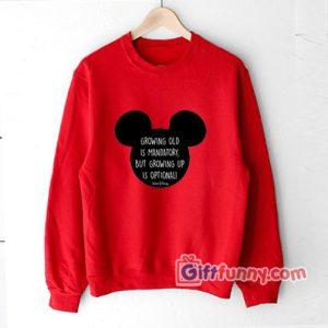 Walt Disney Sweatshirt - Walt Disnet Quote Sweatshirt - Funny Disney Sweatshirt