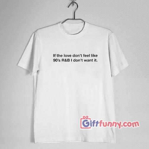90's R & B Shirt - Funny's Shirt