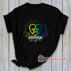 I am Enough Love Yourself First Rainbow T Shirt Funnys Shirt 300x300 - Giftfunny