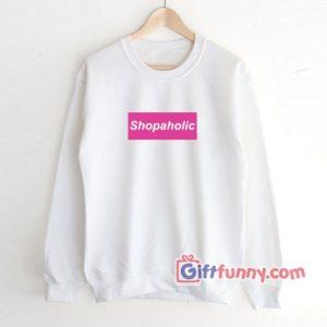 Shopaholic Sweatshirt Funnys Sweatshirt 300x300 - Giftfunny