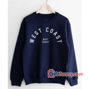 WEST COAST BEST COAST Sweatshirt Funnys Sweatshirt 300x300 - Gift Funny Coolest Shirt