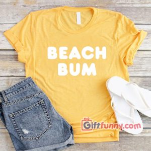 BEACH-BUM-T-Shirt---Funny's-Shirt