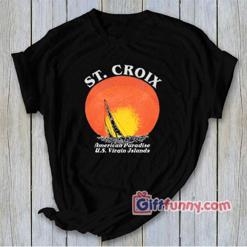 ST CROIX Shirt - ST CROIX American Paradise Shirt - Funny's T-Shirt