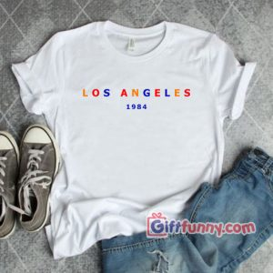 Vintage Shirt – Los Angeles 1984 Shirt – Funny's Shirt On Sale