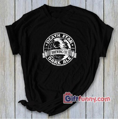 DEATH STAR Shirt – DEATH STAR DARK ALE Shirt – Funny's Star wars Shirt