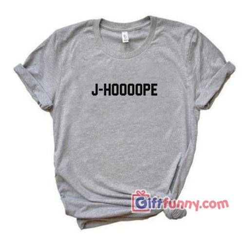 J-HOOOOPE T-Shirt - Funny's Shirt