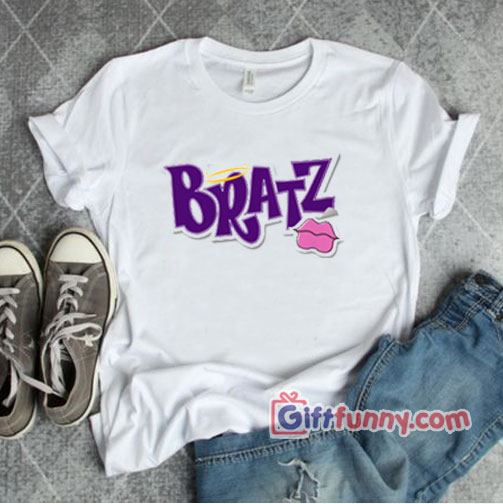 BRATZ T-Shirt – Funny's Shirt