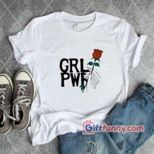 GRL PWR Shirt GIRL POWER T Shirt Funnys Shirt 300x300 - Giftfunny
