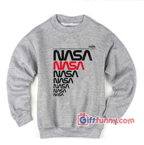 Vintage NASA 1976 Sweatshirt – Funny Sweatshirt