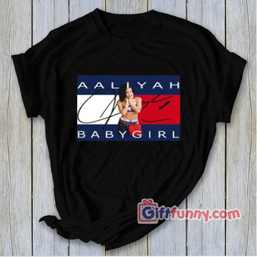 AALIYAH BABY GIRL T-Shirt – AALIYAH T-Shirt – Funny's Shirt