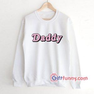 Daddy Sweatshirt - Funny's Sweatshirt