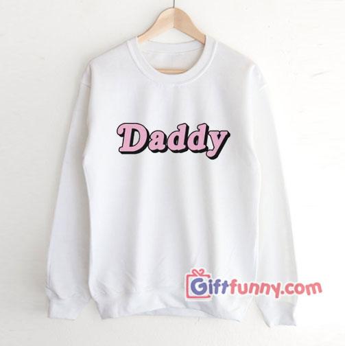 Daddy Sweatshirt – Funny's Sweatshirt
