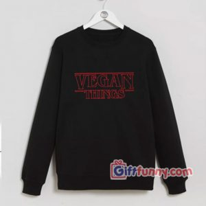 VEGAN-THINGS---Sweatshirt---Perfect-Git - Funny's Sweatshirt