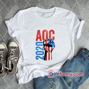 AOC 2020 Alexandria Ocasio-Cortez for President T-Shirt – Funny Shirt