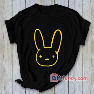 BAD BUNNY T-Shirt – Funny Shirt